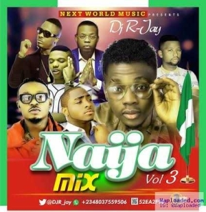DJ R-jay - Naija Mix Vol 3
